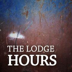 The Lodge Hours